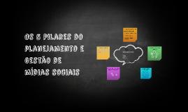 Os 5 Pilares do Planejamento e Gestão das Mídias Sociais