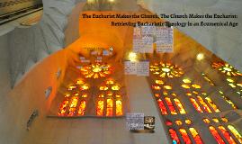 The Eucharist Makes the Church, The Church Makes the Euchari