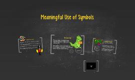 Meaningful Use of Symbols