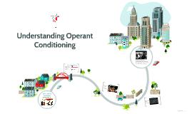 Understanding Operant Conditioning