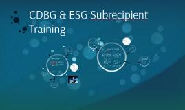 Copy of CDBG & ESG Subrecipient Training