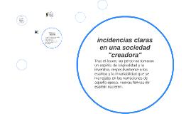 """incidencias claras en una sociedad """"creadora"""""""