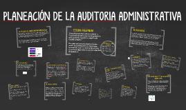 Copy of PLANEACIÓN DE LA AUDITORIA ADMINISTRATIVA