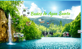 Copy of Baños de Agua Santa