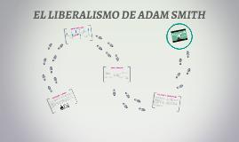 EL LIBERALISMO DE ADAM SMITH