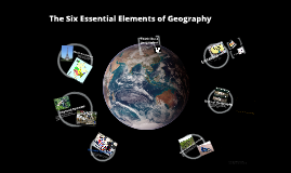 Copy of Six Essential Elements of Geography