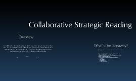 Copy of Collaborative Strategic Reading