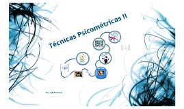 Copy of Técnicas Psicométricas