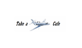 "The ""Take a Plane"" Cafe"