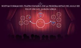 NUEVAS FORMAS DEL TEATRO ESPAÑOL EN LA PRIMERA MITAD DEL SIG