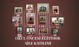 Copy of OKUL ÖNCESİ EĞİTİMDE      AİLE KATILIMI