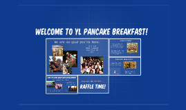 Welcome to YL Pancake Breakfast!