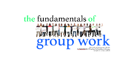 Group Work Fundamentals