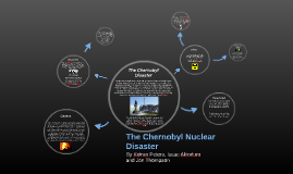 The Chernobyl Nuclear Disaster