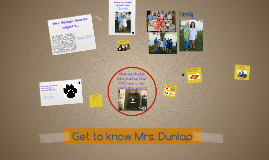 Get to know Mrs. Dunlap