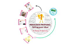 PENULISAN PROPOSAL: Selling your idea!