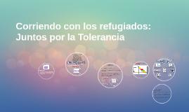 Corriendo con los refugiados: Juntos por la Tolerancia