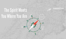 The Spirit Meets You Where You Are