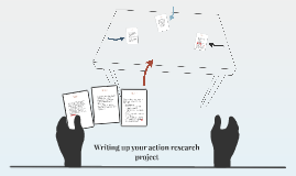 Writing up your action research project 2016-2017