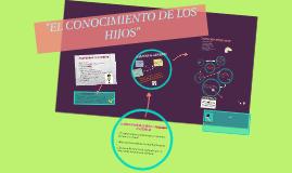 """Copy of """"El Conocimiento de los Hijos"""""""