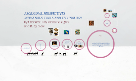 ABORIGINAL PERSPECTIVES INDIGENOUS TOOLS AND TECHNOLOGY