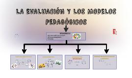 LA EVALUACIÓN Y LOS MODELOS PADAGÓGICOS