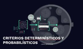 Copy of CRITERIOS DETERMINÍSTICOS Y PROBABILÍSTICOS