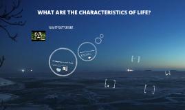 Copy of CHARACTERISTICS OF LIFE!!