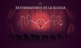 Copy of REFORMADORES DE LA IGLESIA