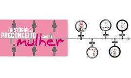 A História do Preconceito Contra Mulheres
