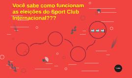Você sabe como funcionam as eleições do Sport Club Internaci