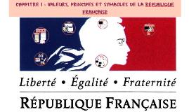 CHAPITRE 1: VALEURS, PRINCIPES ET SYMBOLES DE LA REPUBLIQUE FRANCAISE