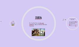 Zika presentation by Sky,Gimary,Sophia,Miritza