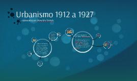 Urbanismo 1912 a 1927