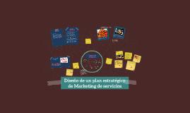 Copy of Diseño de un plan estrategico de Marketing de servicios