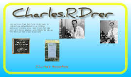 Charles.R.Drew by:Angeles.d