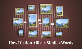 How Diction Affects Similar Words