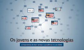 Copy of Os jovens e as novas tecnologias