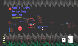 Vital Guides to getting the job