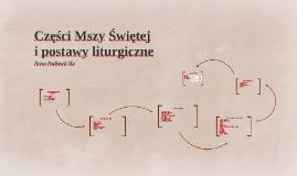 Copy of Części Mszy Świętej i postawy liturgiczne