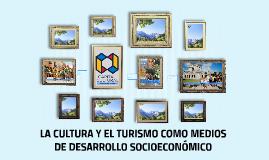 La cultura y el turismo como medios de desarrollo socioecómi
