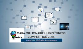 MARA MILLIONAIRE HUB BUSINESS COMPETITION 2016
