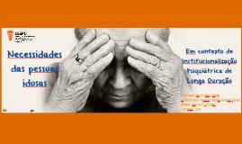 Necessidades das pessoas idosas em contexto de institucional