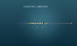 FACILITIES / GROUNDS