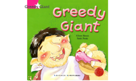 Copy of Greedy Giant