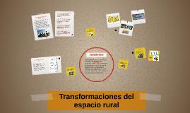 Copy of Transformaciones del espacio rural