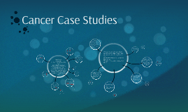 Cancer Case Studies