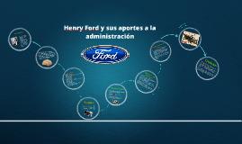 Copy of Henry Ford y sus aportes a la administración