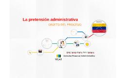 Copy of La pretensión administrativa