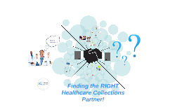 Finding the RIGHT Healthcare Collections Partner!